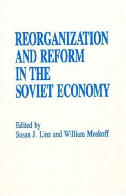 Reorganization and Reform in the Soviet Economy