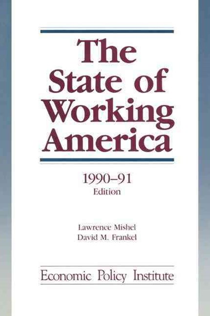 The State of Working America , 1990-91