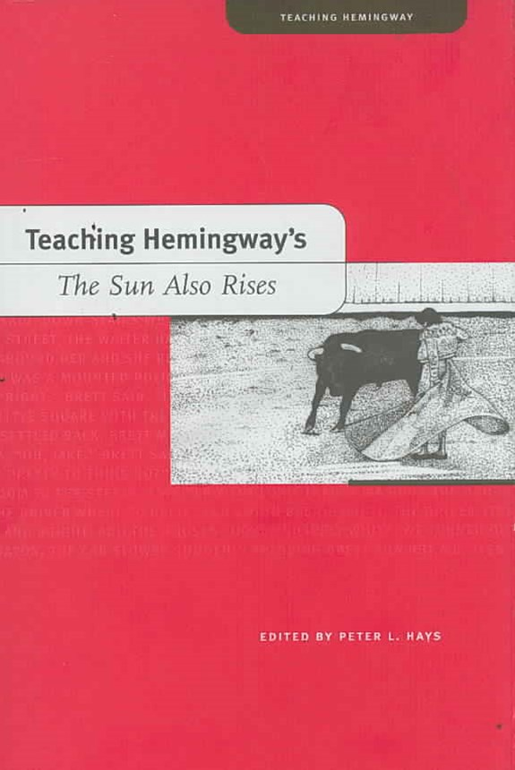 Teaching Hemingway's <i> the Sun Also Rises