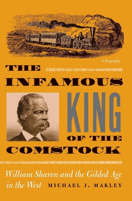 Infamous King Of The Comstock