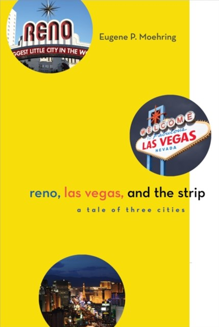 Reno, Las Vegas, and the Strip