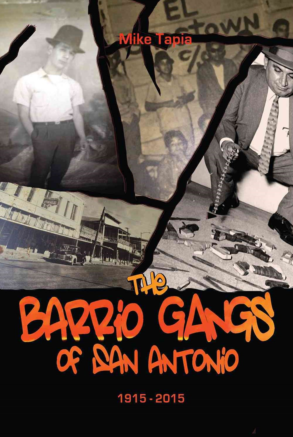 The Barrio Gangs of San Antonio, 1915-2015
