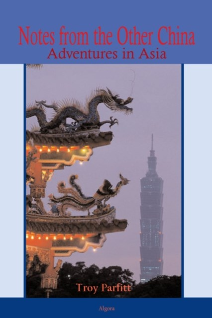 Notes from the Other China - Adventures in Asia