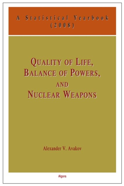 Quality of Life, Balance of Power, and Nuclear Weapons