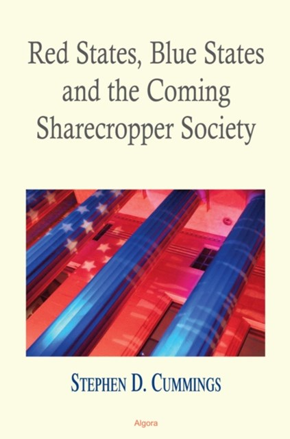 Red States Blue States, and the Coming Sharecropper Society