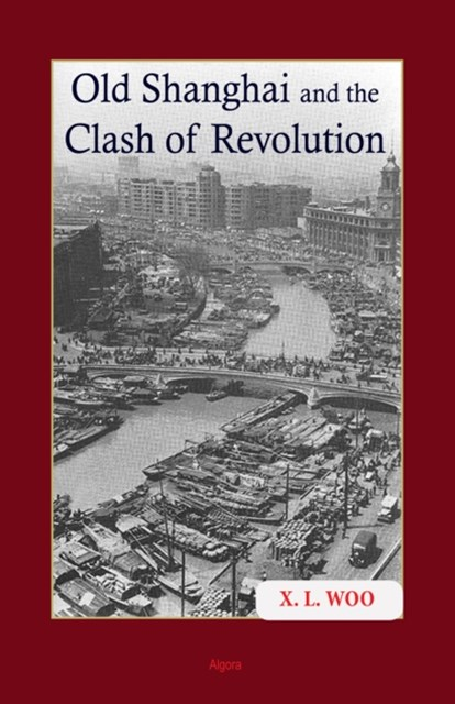 (ebook) Old Shanghai and the Clash of Revolution