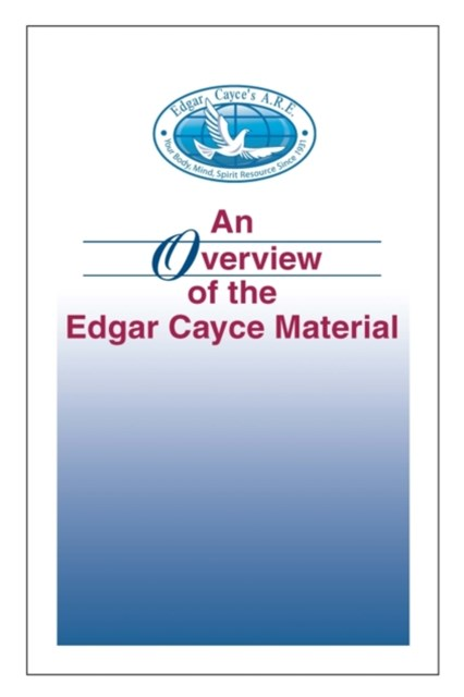 Overview of the Edgar Cayce Material