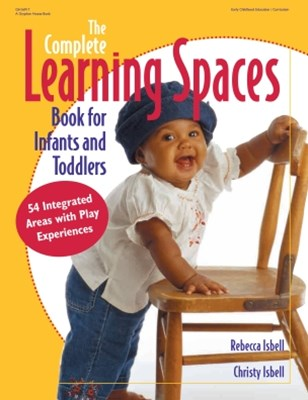 Complete Learning Spaces Book for Infants and Toddlers