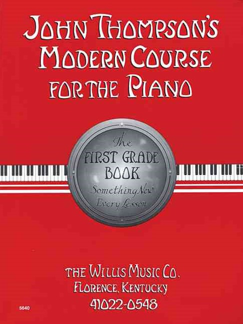 John Thompson's Modern Course for the Piano, First Grade