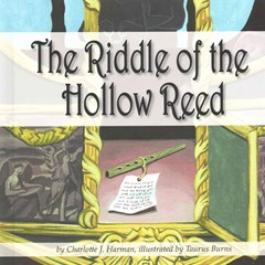 The Riddle of the Hollow Reed