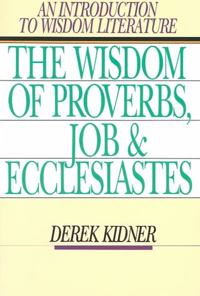 The Wisdom of Proverbs, Job and Ecclesiastes