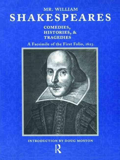 Mr. William Shakespeares Comedies, Histories and Tragedies