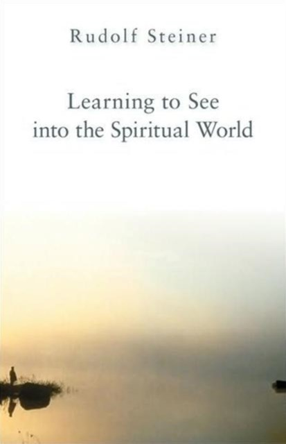 Learning to See into the Spiritual World
