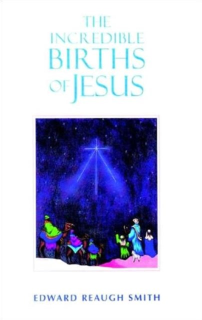 Incredible Births of Jesus