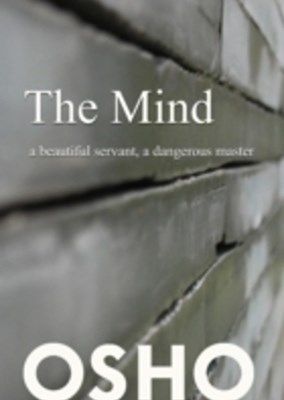 Mind: a beautiful servant, a dangerous master