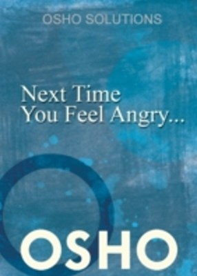 Next Time You Feel Angry...