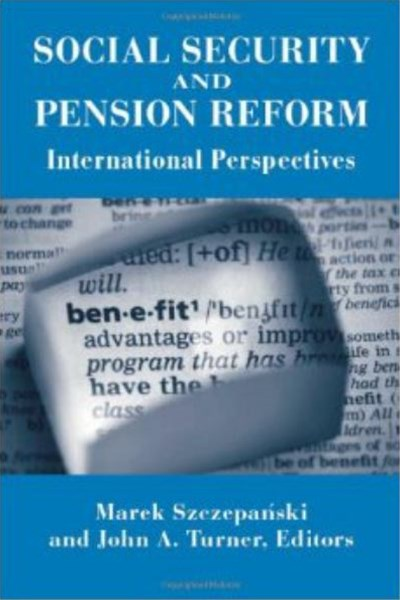Social Security and Pension Reform International Perspectives