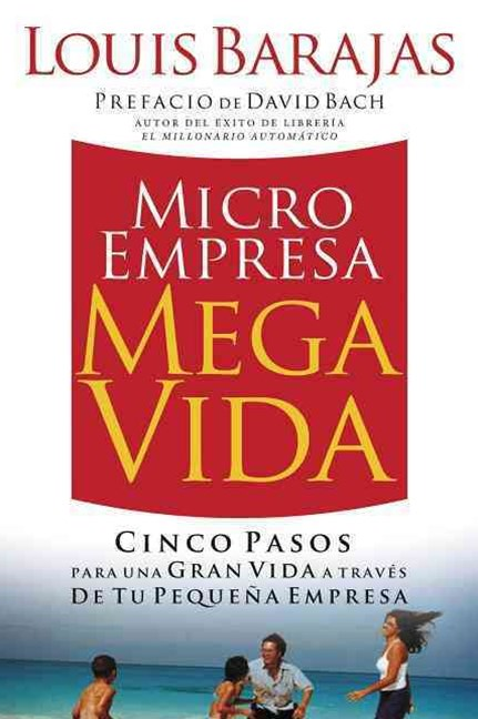Microempresa, Megavida: Five Steps to Creating a Great Life with Your Own Small Business
