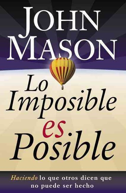 Lo imposible es posible: Doing What Others Say Can't Be Done