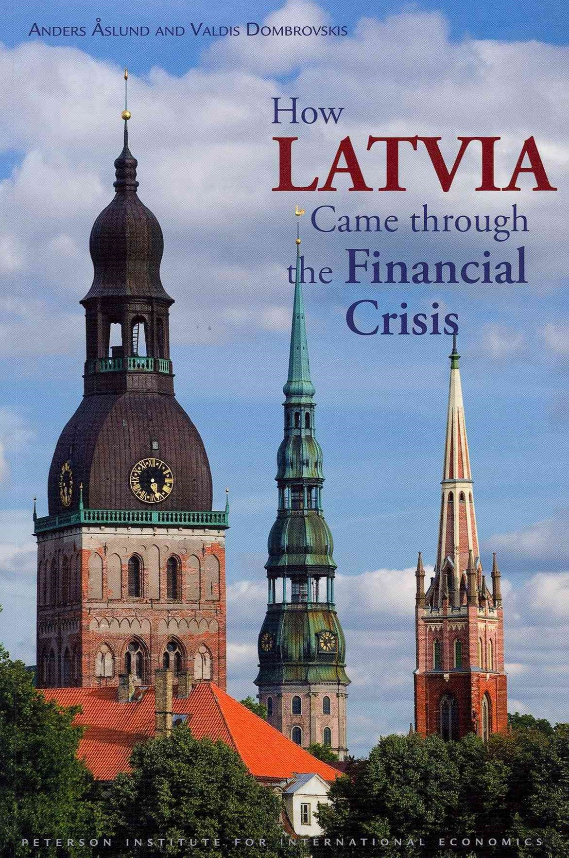 How Latvia Came through the Financial Crisis