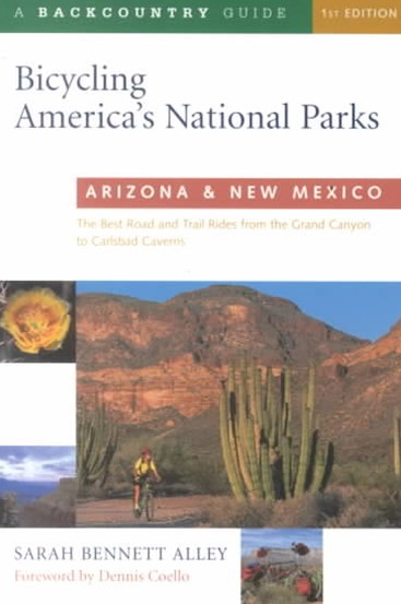 Bicycling America's National Parks Arizona & New Mexico