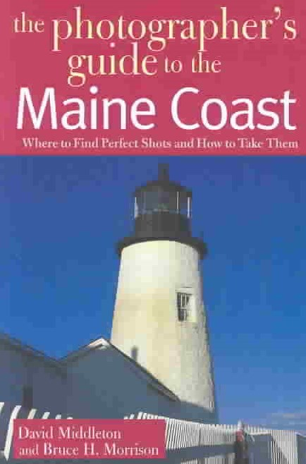 Photographer's Guide to the Maine Coast