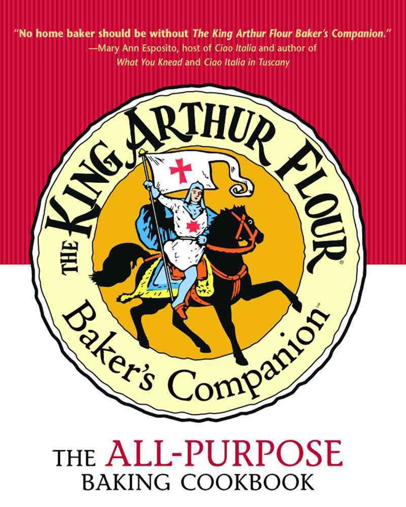 The King Arthur Flour Baker's Companion the All-purpose Baking Cookbook