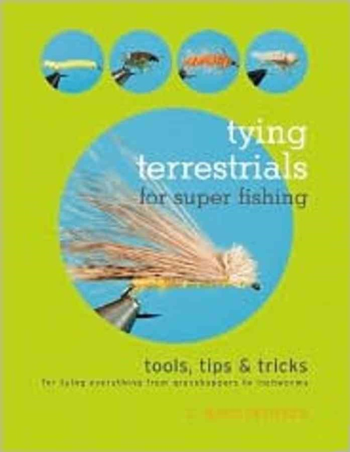 Tying Terrestrials for Super Fishing
