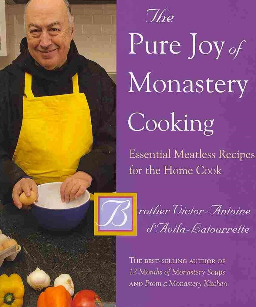 The Pure Joy of Monastery Cooking