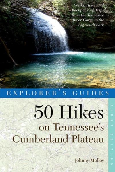 Explorer's Guide 50 Hikes on Tennessee's Cumberland Plateau