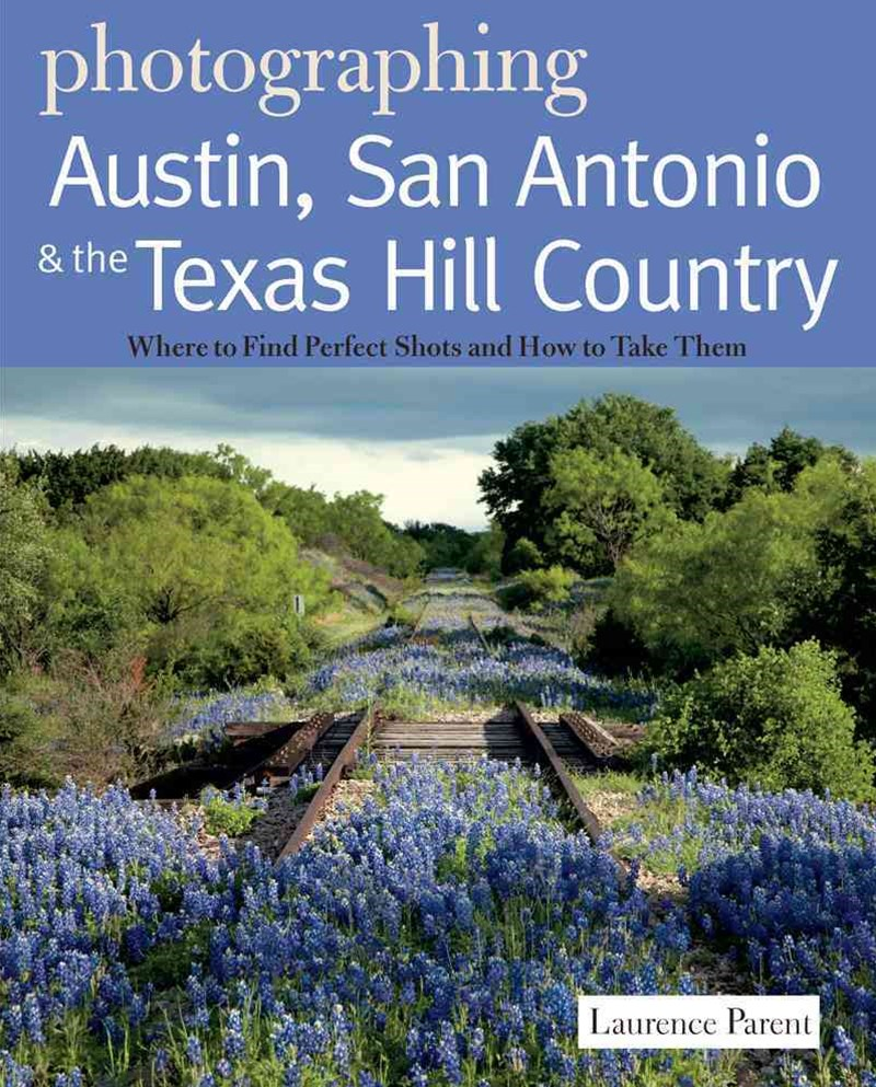 Photographing Austin, San Antonio & the Texas Hill Country