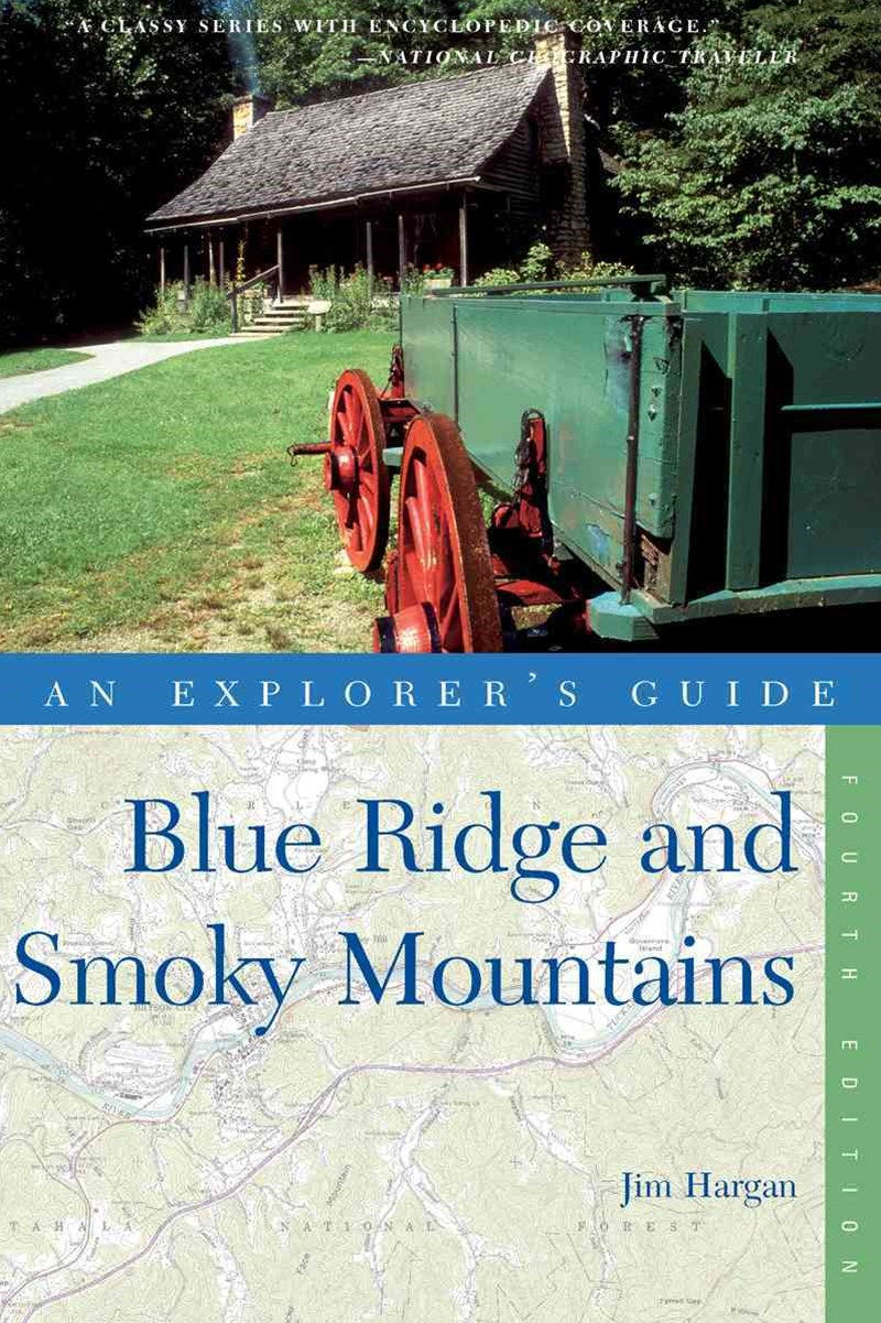 Explorer's Guide Blue Ridge and Smoky Mountains   Fourth Edition