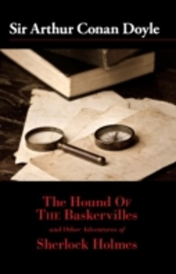 Hound of the Baskervilles and Other Adventures of Sherlock Holmes