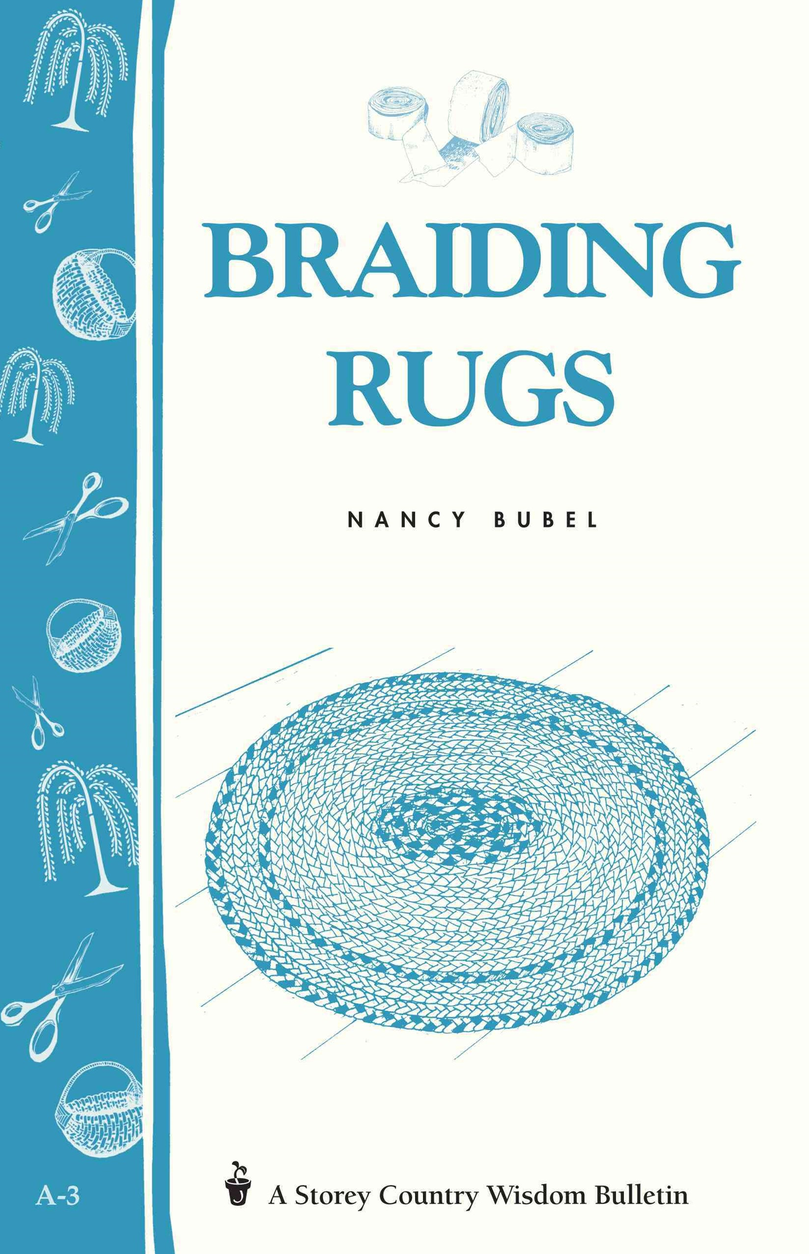 Braiding Rugs: Storey's Country Wisdom Bulletin  A.03
