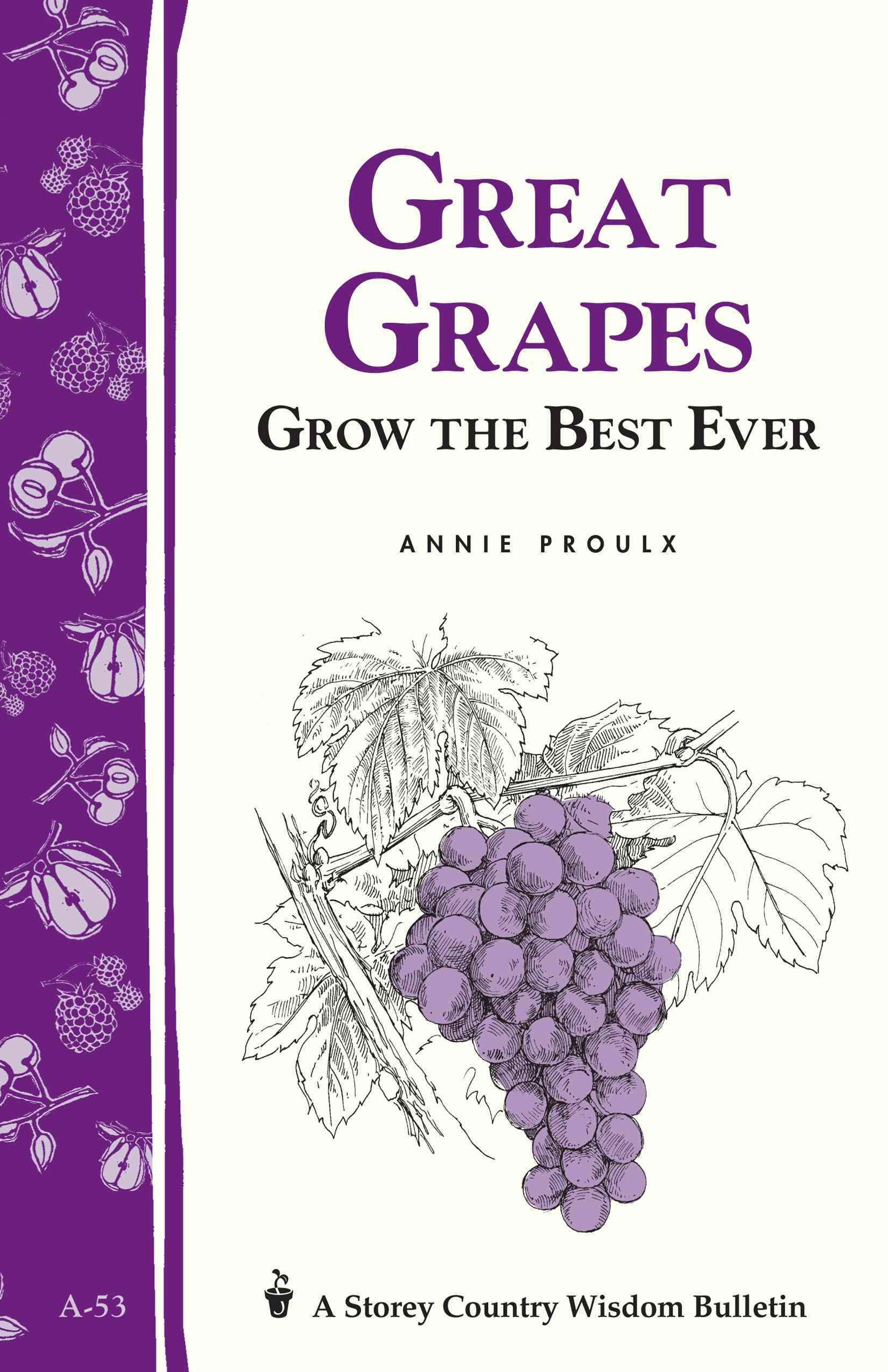 Great Grapes: Storey's Country Wisdom Bulletin  A.53