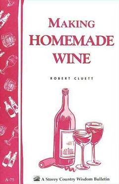 Making Homemade Wine: Storey