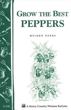 Grow the Best Peppers: Storey