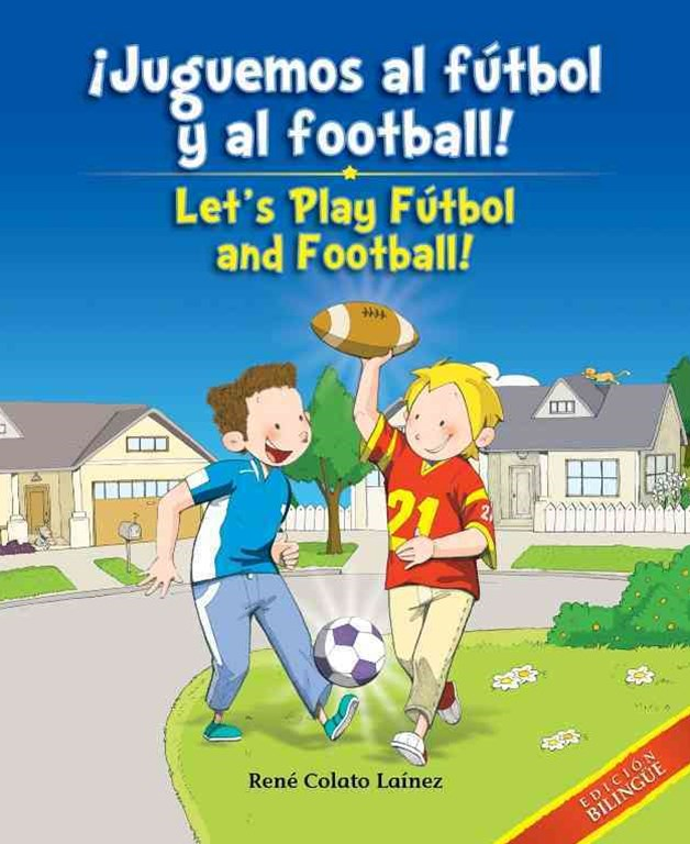 Juguemos Al Futbol y Al Football!/Let's Play Futbol and Football!