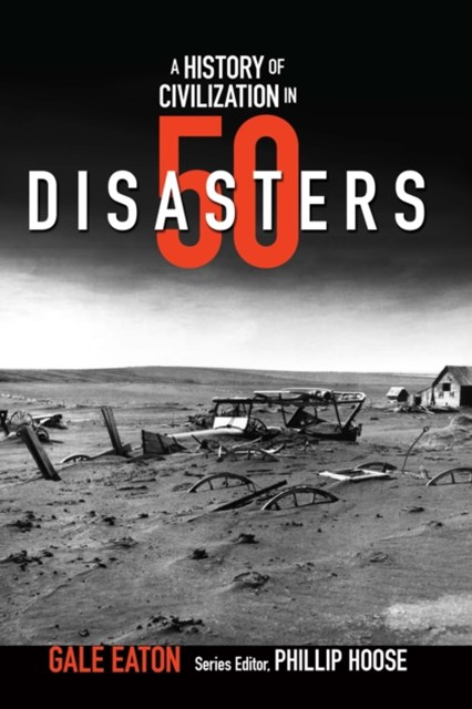 History of Civilization in 50 Disasters
