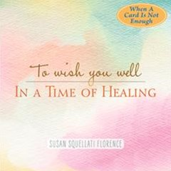 To Wish You Well---in a Time of Healing