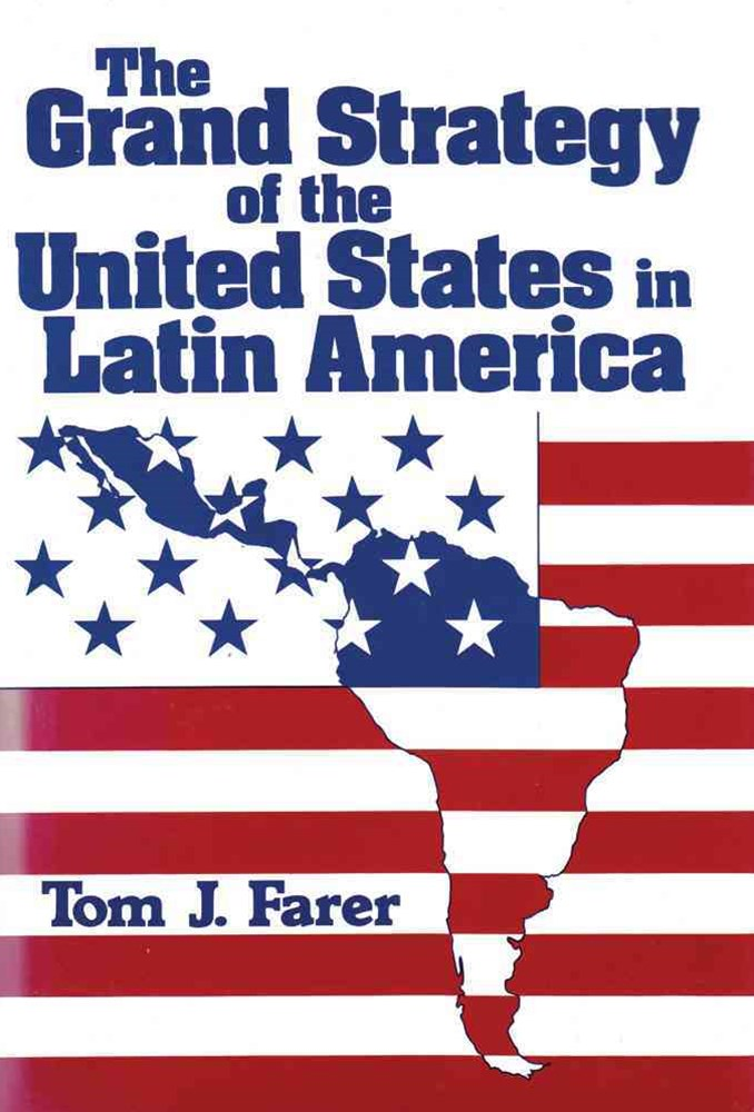 Grand Strategy of the United States in Latin America