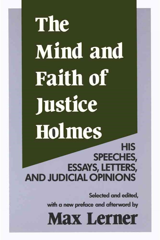 Mind and Faith of Justice Holmes