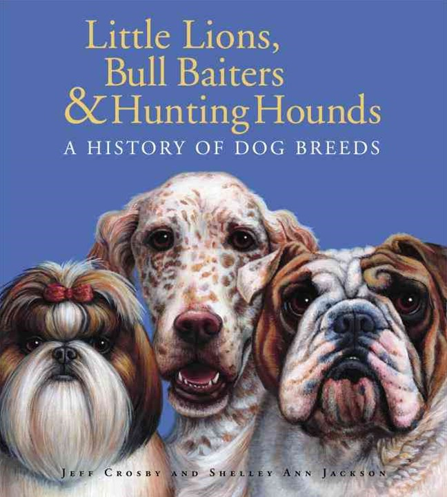 Little Lions, Bull Baiters and Hunting Hounds