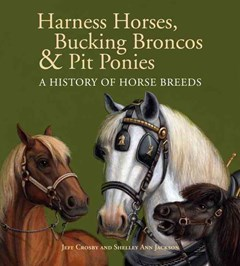 Harness Horses, Bucking Broncos and Pit Ponies