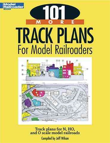 101 More Track Plans for Model Railroaders