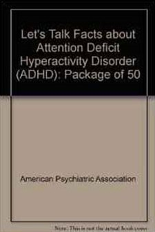 Let's Talk Facts about Attention Deficit Hyperactivity Disorder (ADHD)