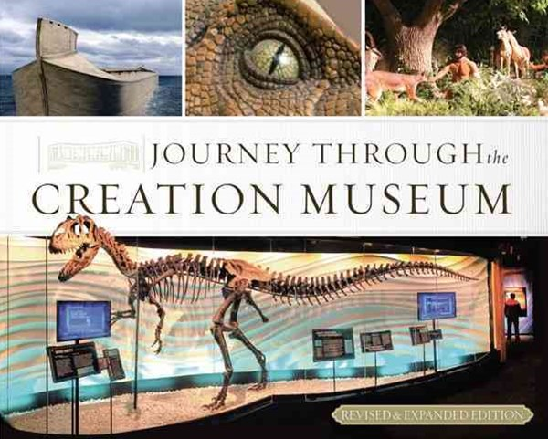 Journey Through the Creation Museum (Revised and Expanded Edition)