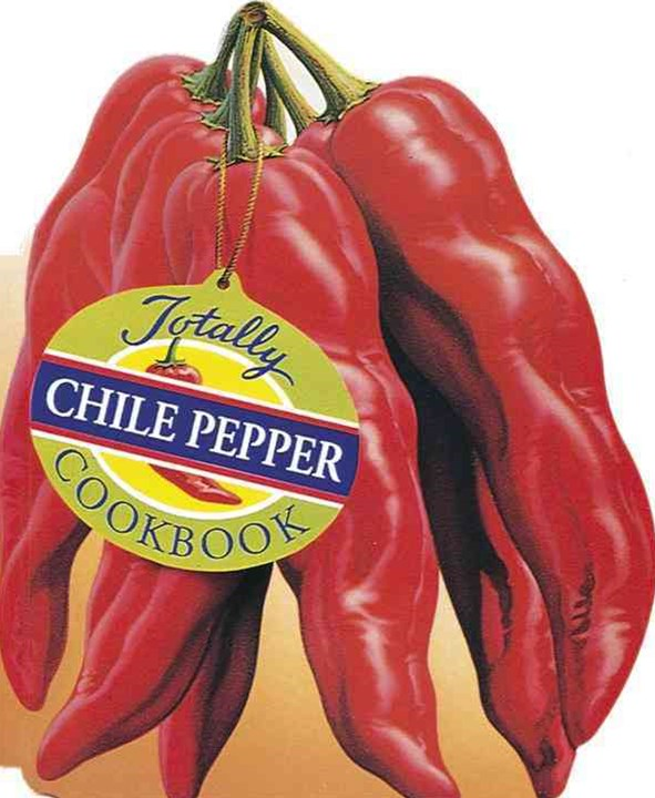 Totally Cookbooks Chile Peppers