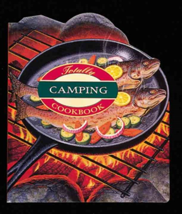 More Totally Cookbooks Camping