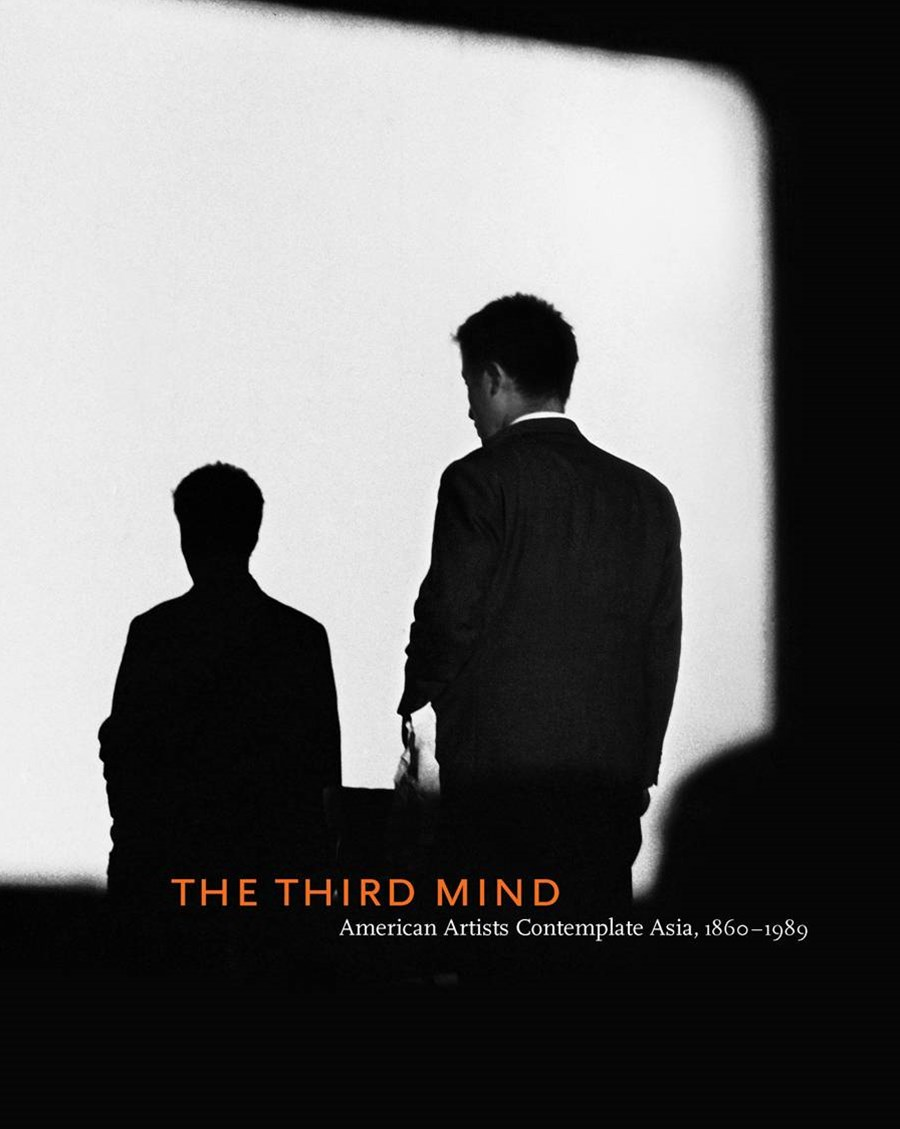 Third Mind: American Artists Contemplate Asia, 1860-1989